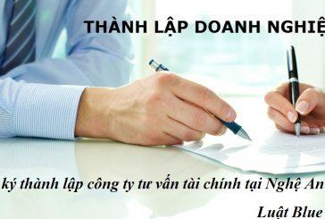 Đăng ký thành lập công ty tư vấn tài chính tại Nghệ An