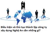Điều kiện và thủ tục thành lập công ty xây dựng Nghệ An cần những gì?